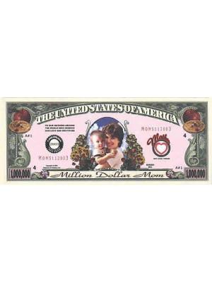"Miljons dolāru banknote mammai ""Million Dollar Mom"""