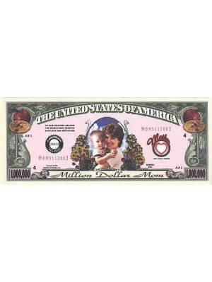 "Million Dollar banknote mammai ""Million Dollar Mom"""